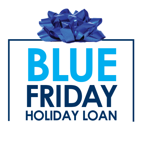Blue Friday Holiday Loan
